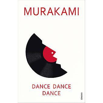 Dance - Dance - Dance by Haruki Murakami - 9780099448761 Book