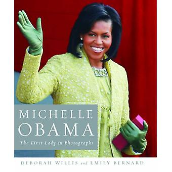 Michelle Obama - The First Lady in Photographs by Deborah Willis - Emi