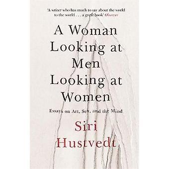 Una mujer buscando a hombres que buscan mujeres - ensayos sobre arte - sexo - y th