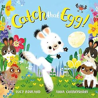 Catch That Egg! by Lucy Rowland - 9781509841011 Book