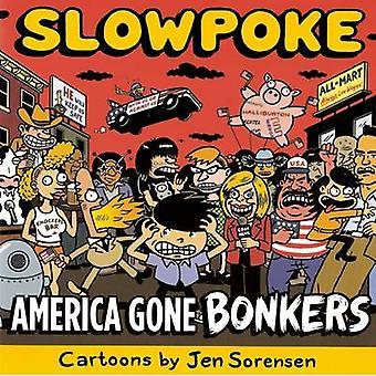 Slowpoke America Gone Bonkers by Jen Sorensen - 9781891867781 Book