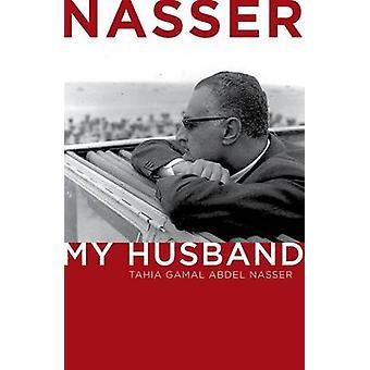 Nasser - min make av Tahia Gamal Abdel Nasser - Tahia Khaled Abdel N