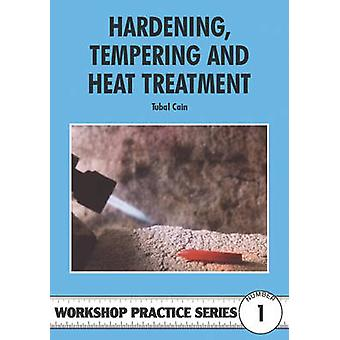 Hardening - Tempering and Heat Treatment by Tubal Cain - 978085242837