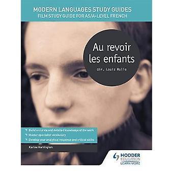 Modern Languages Study Guides - Au revoir les enfants - Film Study Guid