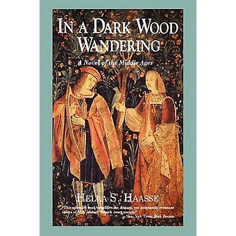 In a Dark Wood Wandering by Hella S. Haasse - 9780897333566 Book
