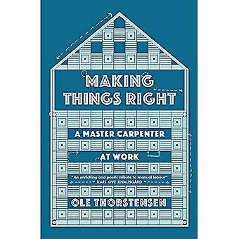 Making Things Right: A Master Carpenter at Work