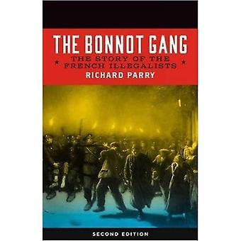 La bande à Bonnot: L'histoire de l'Illegalists Français, 2eéd.