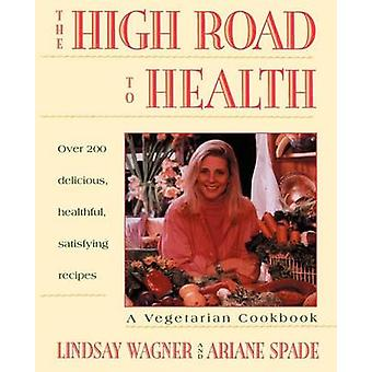 High Road to Health A Vegetarian Cookbook by Wagner & Lindsay