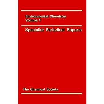 Environmental Chemistry Volume 1 by Eglinton & G