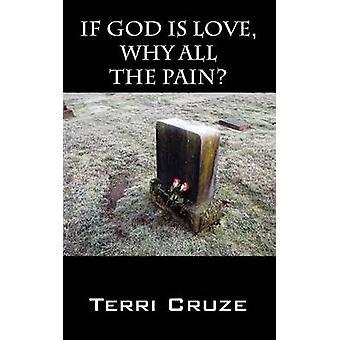 Wenn Gott Liebe warum All die Schmerzen, die durch Cruze & Terri