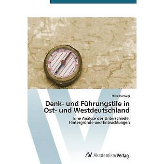 Denk Und Fuhrungstile i Ost Und Westdeutschland av Hartwig Hilke