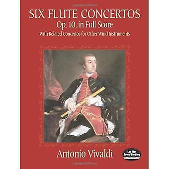 Zes fluit Concertos: Op. 10, in volledige Score met verwante concerten voor andere blaasinstrumenten