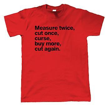Medida duas vezes cortar uma camiseta engraçada mens - Presente engraçado ele pai