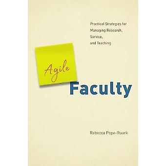 Agile Faculty - Practical Strategies for Managing Research - Service -