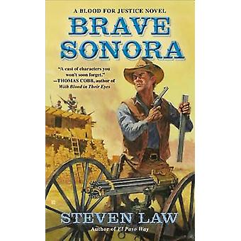 Brave Sonora by Steven Law - 9780425261538 Book