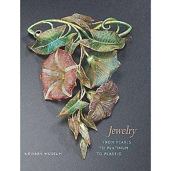 Jewelry - From Pearls to Platinum to Plastic by Newark Museum - 978093
