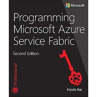 Programming Microsoft Azure Service Fabric by Programming Microsoft A