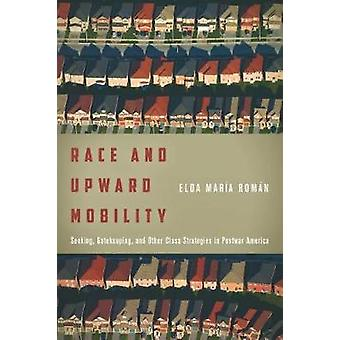 Race and Upward Mobility - Seeking - Gatekeeping - and Other Class Str