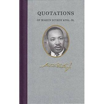 Quotations of Martin Luther King by Martin Luther King - 978155709947