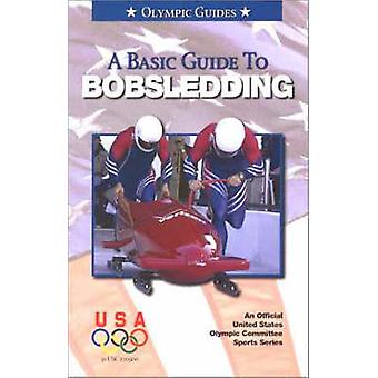 A Basic Guide to Bobsledding by Hans Kummer - 9781580000833 Book