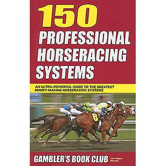 150 Professional Horseracing Systems by Gambler's Book Club Press - 9