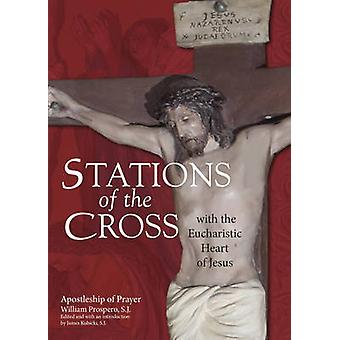 Stations of the Cross with the Eucharistic Heart of Jesus by William