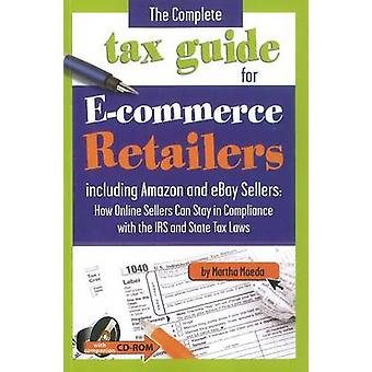The Complete Tax Guide for E-Commerce Retailers - Including Amazon and