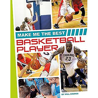 Make Me the Best Basketball Player by Will Graves - 9781680784879 Book