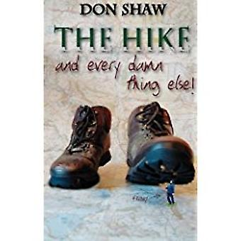 The Hike and Every Damned Thing Else by Don Shaw - 9781780911755 Book