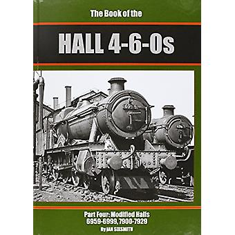 The Book of the Halls 4-6-0s - Part 4  - Modified Halls 6959-7929 by Ia