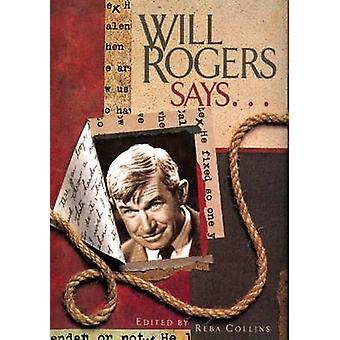 Will Rogers Says... by Will Rogers - 9781934397039 Book