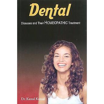 Dental Disease and Their Homeopathic Treatment by Kansal Kamal - 9788