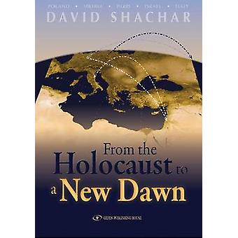From the Holocaust to a New Dawn by David Shachar - 9789652295460 Book