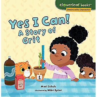 Yes I Can! - A Story of Grit by Mari Schuh - 9781541510715 Book