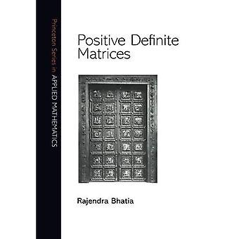 Positive definitive Matrizen (Princeton Serie in angewandter Mathematik)