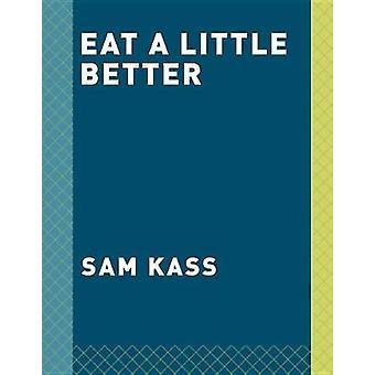 Eat a Little Better - Great Flavor - Good Health - Better World - A Coo