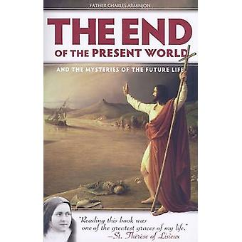 End of the Present World and the Mysteries of Future Life by Charles
