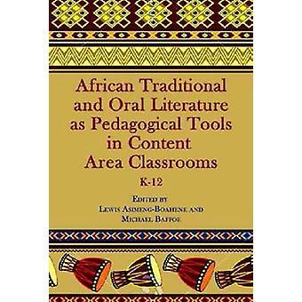 Afrikaanse traditionele en mondelinge literatuur als Pedagocale instrumenten in het inhoudsgebied klaslokalen K12 van AsimengBoahene & Lewis