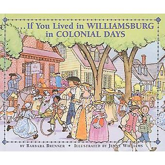 If You Lived in Williamsburg in Colonial Days by Barbara Brenner - Je