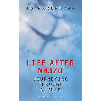 Life After MH370 by KS Narendran