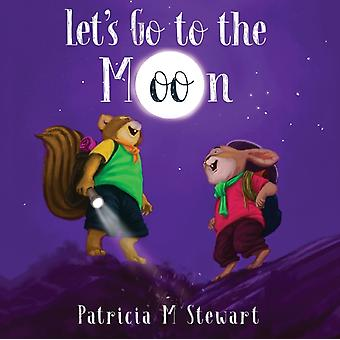 Lets Go to the Moon by Stewart & Patricia