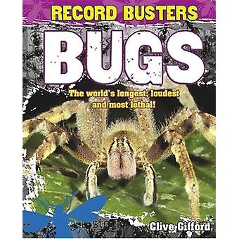 Record Busters Bugs by Clive Gifford