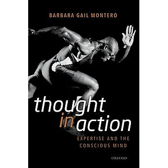 Thought in Action by Barbara Gail The City University of New York Montero