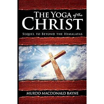 The Yoga of the Christ A Gnostic Audio Selection Includes Free Access to Streaming Audio Book by Bayne & Murdo MacDonald