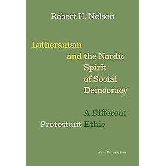 Lutheranism and the Nordic Spirit of Social Democracy - A Different Pr