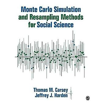 Monte Carlo Simulation and Resampling Methods for Social Science by Thomas M. CarseyJeffrey J. Harden