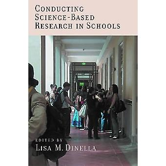Conducting Science-Based Psychology Research in Schools by Lisa M. Di