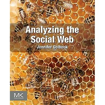 Analyzing the Social Web by Golbeck & Jennifer