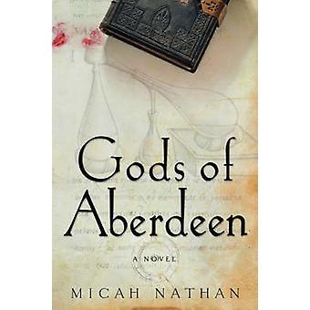 Gods of Aberdeen by Nathan & Micah