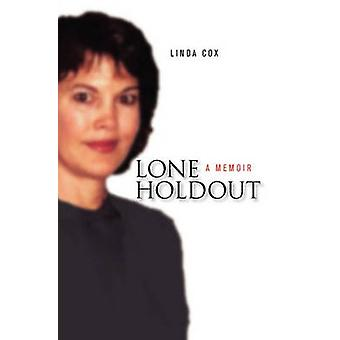Lone Holdout A Memoir by Cox & Linda